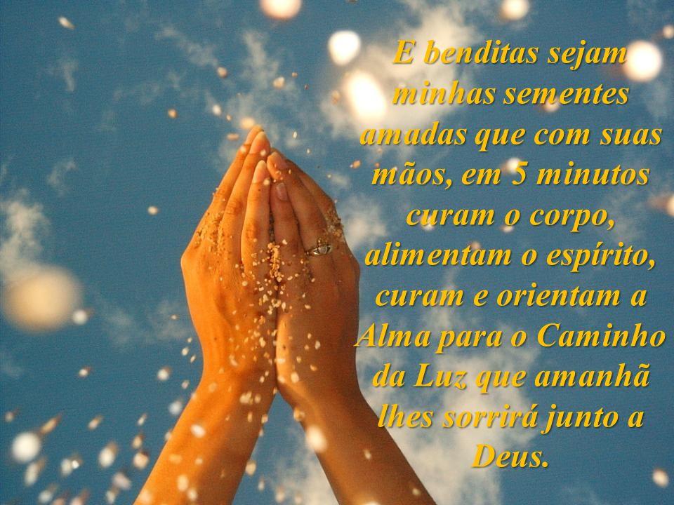 Benditas sejam as mãos que pedem esmolas! Os monges de todas as religiões que, com seu sorriso, as estendem para receber arroz, moedas ou presentes…