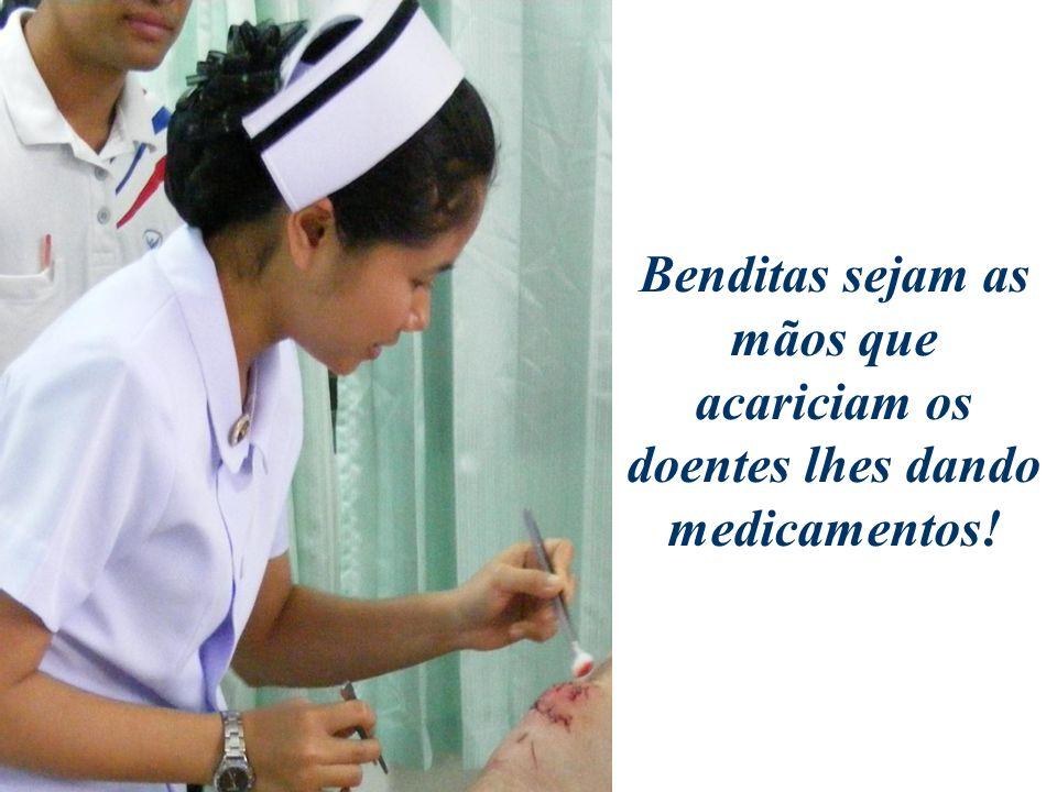 Benditas sejam as mãos das parteiras, dos cirurgiões, das comadres, que ajudam a tirar os filhos do ventre da mãe!