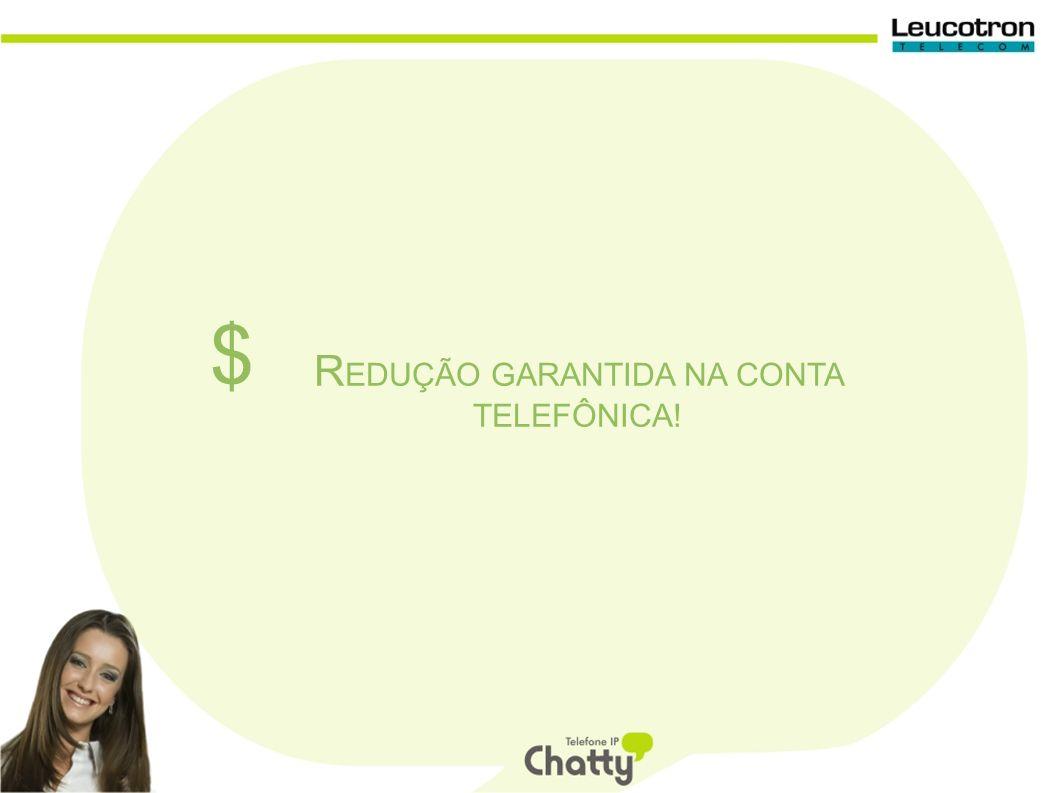 R EDUÇÃO GARANTIDA NA CONTA TELEFÔNICA! $