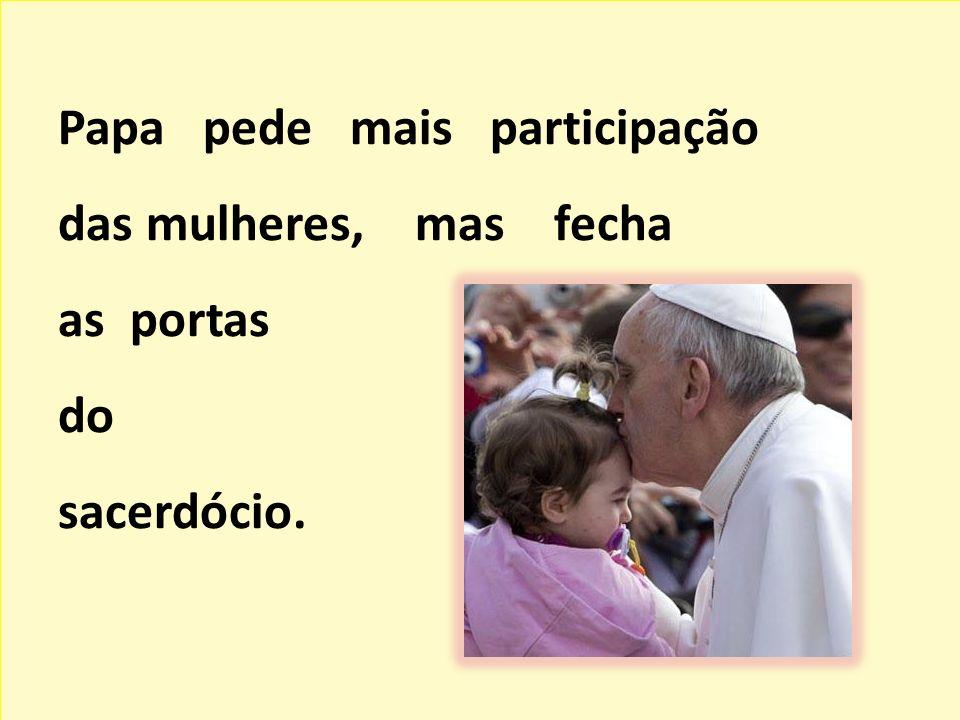 O Papa insistiu que não se pode entender uma Igreja sem mulheres. Zilda Arns