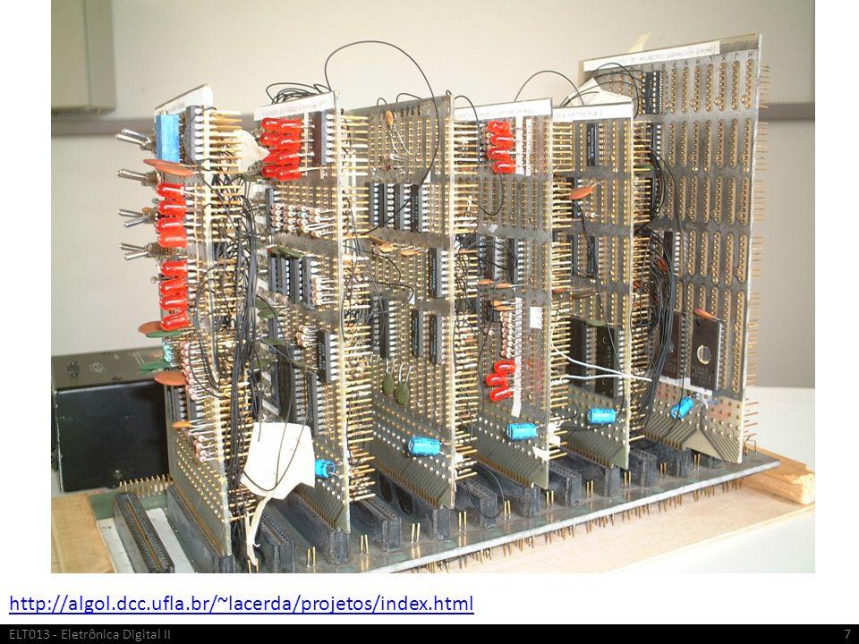 Arquitetura de um FPGA Blocos podem sem programados como sendo: Entrada ou saída; ou Bidirecionais (I/O) Programados por codificação do projetista; ou Blocos pré-definidos (IPs) ELT013 - Eletrônica Digital II18