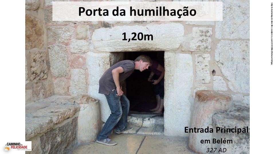 http://stepheninpalestine.files.wordpress.com/2011/10/bethlehem-040.jpg Porta da humilhação Entrada Principal em Belém 327 AD 1,20m