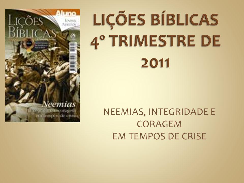 NEEMIAS, INTEGRIDADE E CORAGEM EM TEMPOS DE CRISE