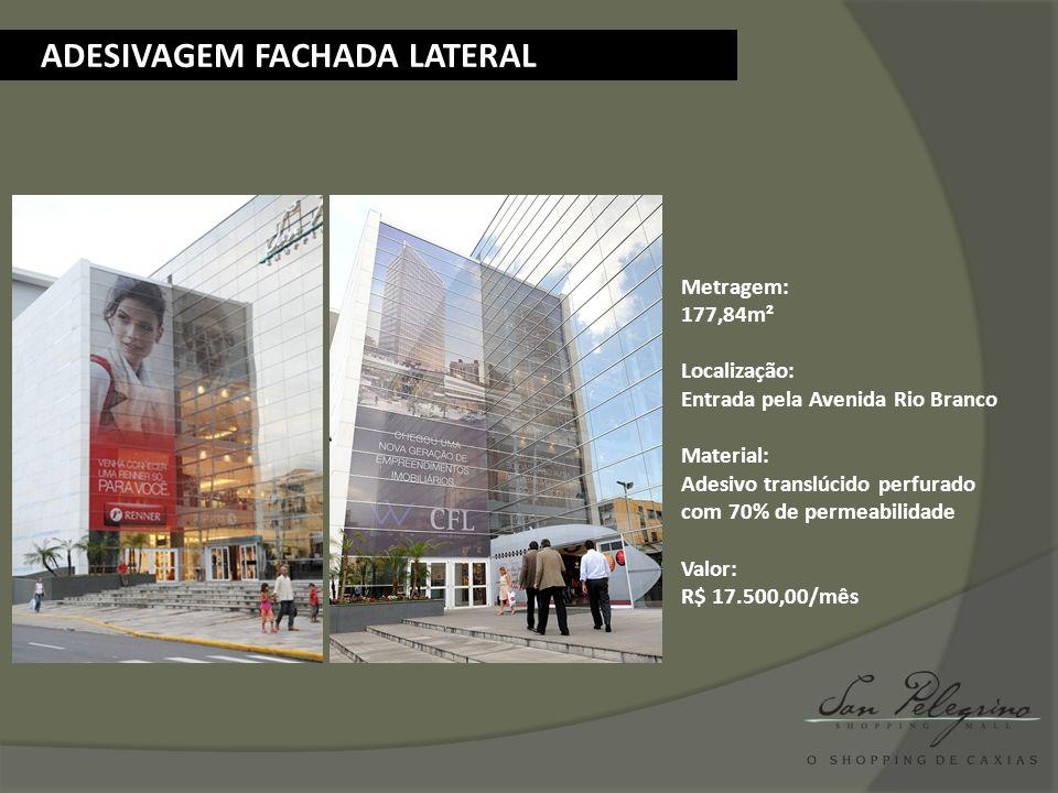 ADESIVAGEM FACHADA LATERAL Metragem: 177,84m² Localização: Entrada pela Avenida Rio Branco Material: Adesivo translúcido perfurado com 70% de permeabi