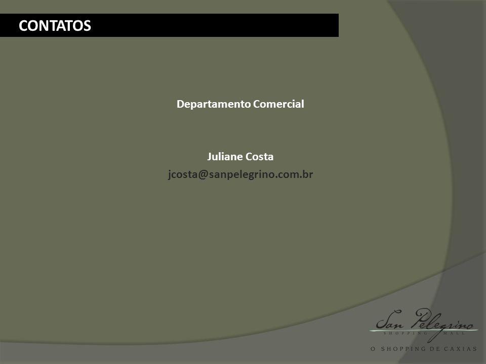 Departamento Comercial Juliane Costa jcosta@sanpelegrino.com.br CONTATOS