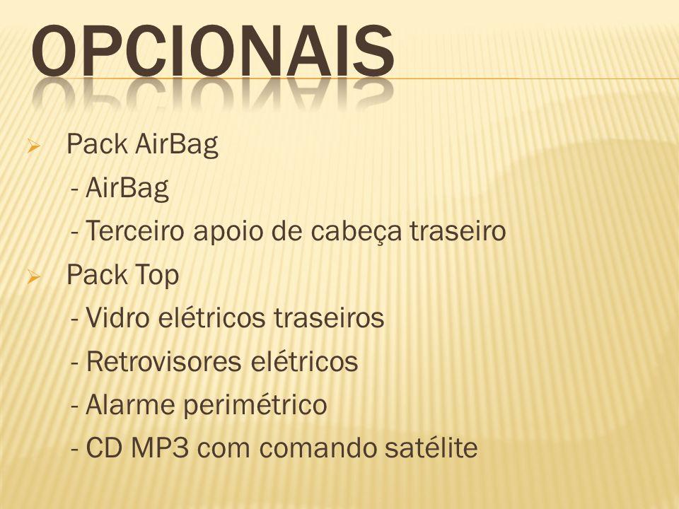 Pack AirBag - AirBag - Terceiro apoio de cabeça traseiro Pack Top - Vidro elétricos traseiros - Retrovisores elétricos - Alarme perimétrico - CD MP3 c