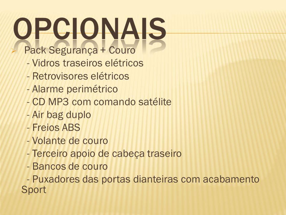 Pack Segurança + Couro - Vidros traseiros elétricos - Retrovisores elétricos - Alarme perimétrico - CD MP3 com comando satélite - Air bag duplo - Frei
