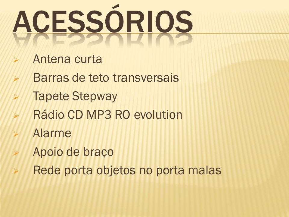 Antena curta Barras de teto transversais Tapete Stepway Rádio CD MP3 RO evolution Alarme Apoio de braço Rede porta objetos no porta malas