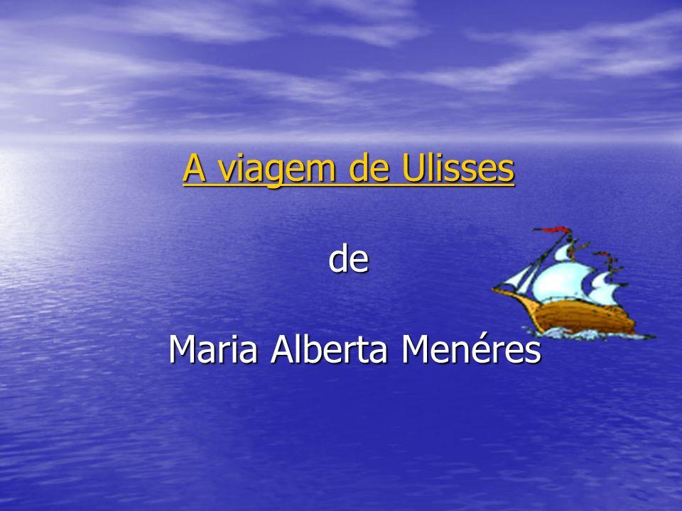 A viagem de Ulisses A viagem de Ulisses de Maria Alberta Menéres A viagem de Ulisses
