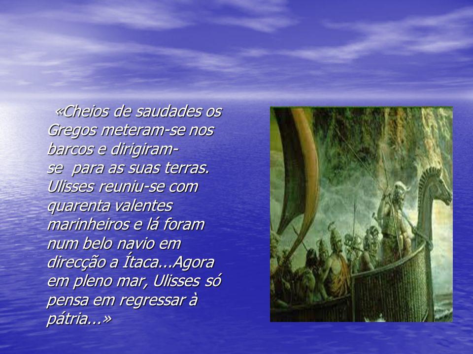 Na terra dos ciclopes (Ciclópia) Os ciclopes eram seres gigantescos com um só olho situado na testa e eram pastores.