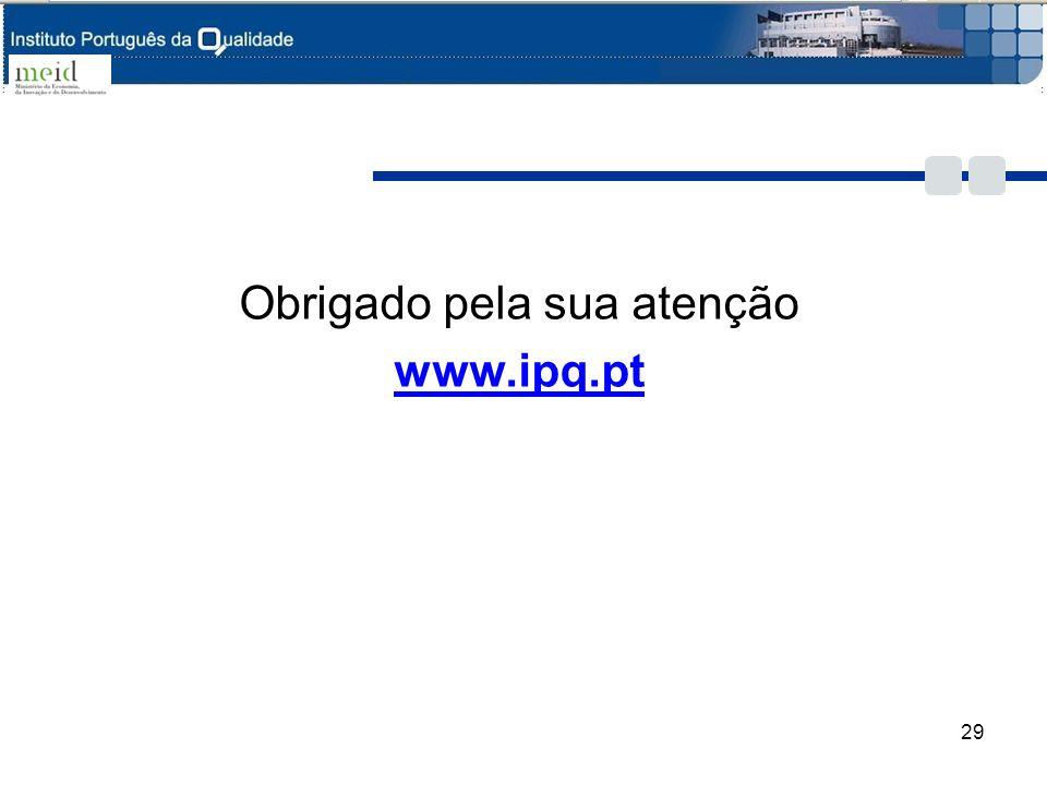 Obrigado pela sua atenção www.ipq.pt 29