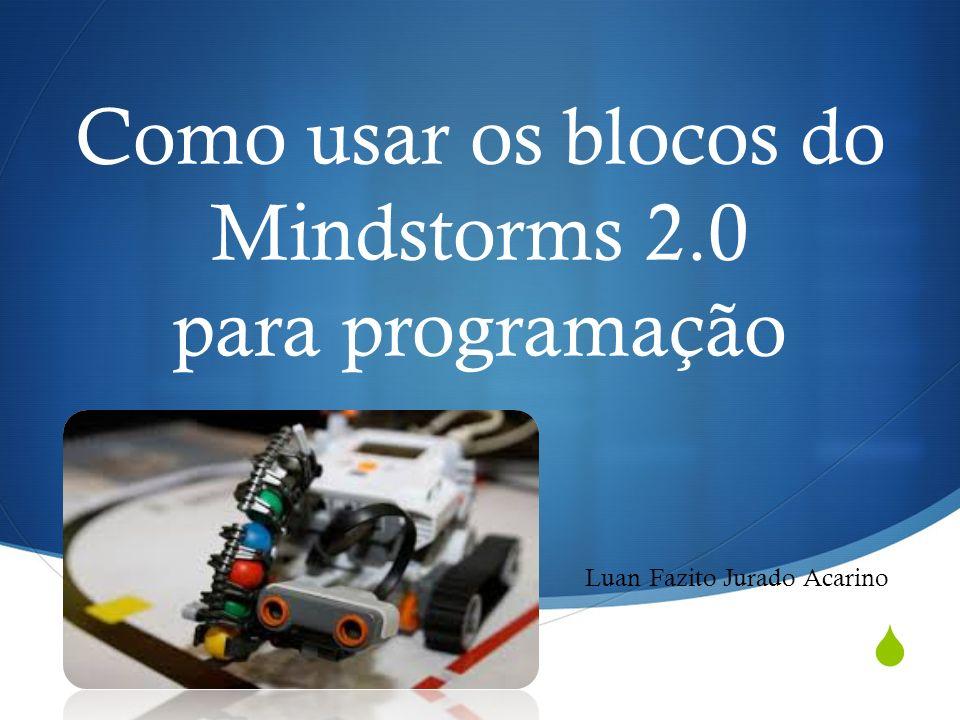 Como usar os blocos do Mindstorms 2.0 para programação Luan Fazito Jurado Acarino