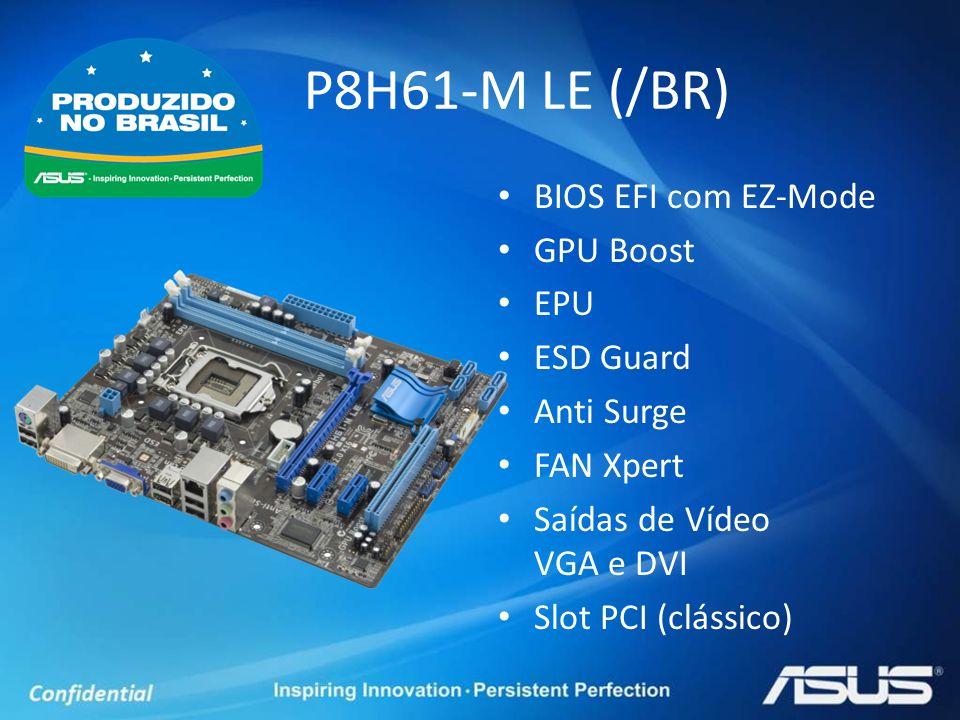 BIOS EFI com EZ-Mode GPU Boost EPU ESD Guard Anti Surge FAN Xpert Saídas de Vídeo VGA e DVI Slot PCI (clássico) P8H61-M LE (/BR)