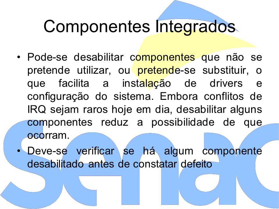 Pode-se desabilitar componentes que não se pretende utilizar, ou pretende-se substituir, o que facilita a instalação de drivers e configuração do sistema.