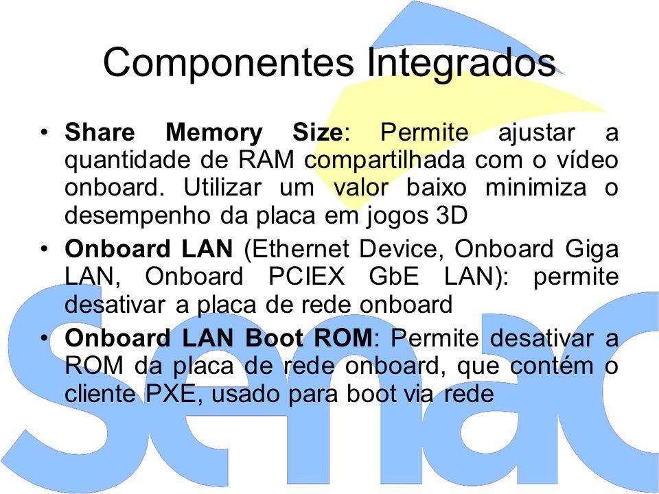 Share Memory Size: Permite ajustar a quantidade de RAM compartilhada com o vídeo onboard.