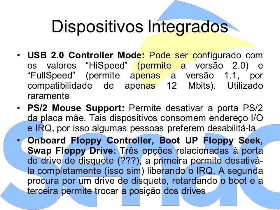 Dispositivos Integrados USB 2.0 Controller Mode: Pode ser configurado com os valores HiSpeed (permite a versão 2.0) e FullSpeed (permite apenas a versão 1.1, por compatibilidade de apenas 12 Mbits).