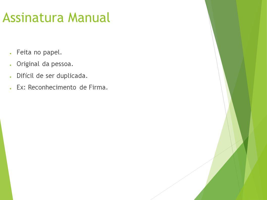 Assinatura Manual Feita no papel.Original da pessoa.