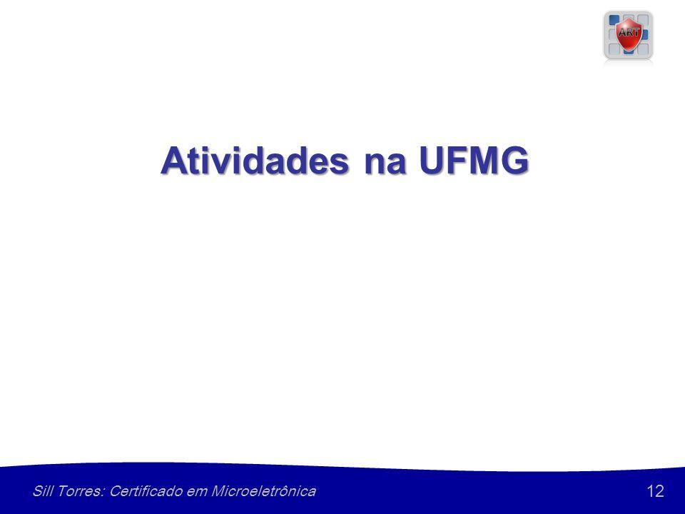12 Sill Torres: Certificado em Microeletrônica Atividades na UFMG