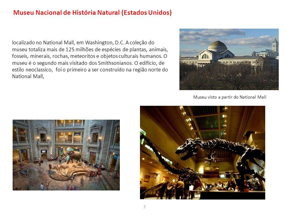 7 Museu Nacional de História Natural (Estados Unidos) localizado no National Mall, em Washington, D.C. A coleção do museu totaliza mais de 125 milhões