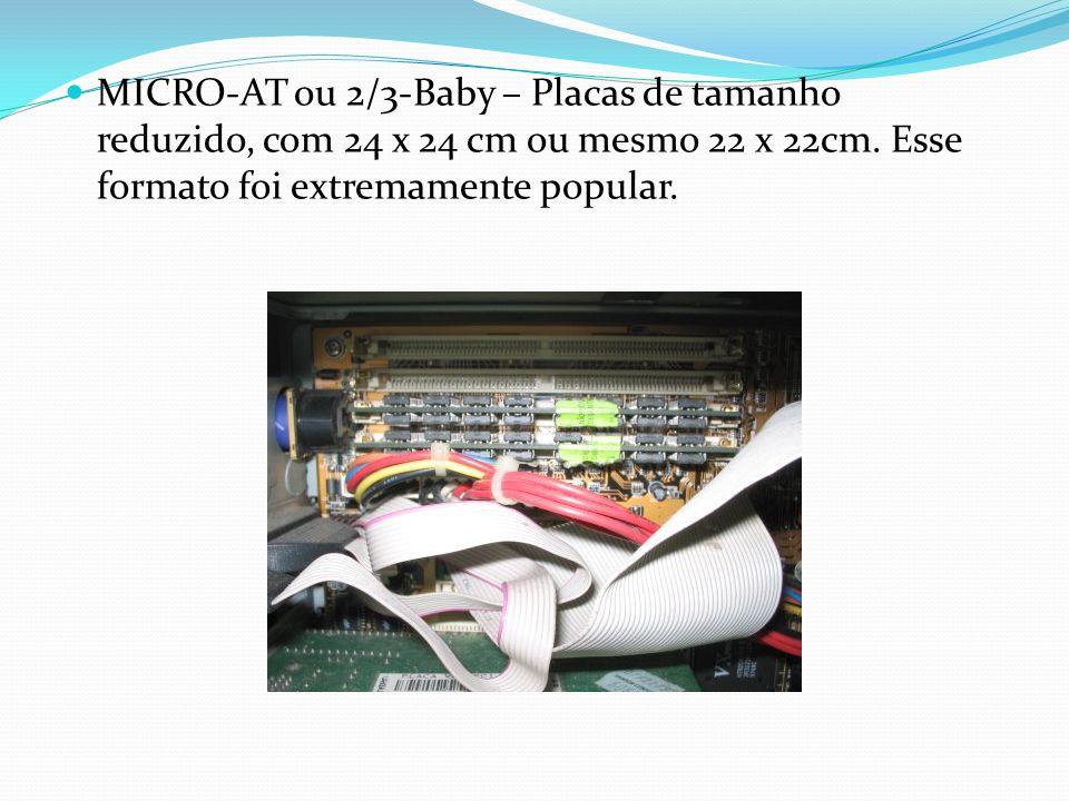 MICRO-AT ou 2/3-Baby – Placas de tamanho reduzido, com 24 x 24 cm ou mesmo 22 x 22cm. Esse formato foi extremamente popular.