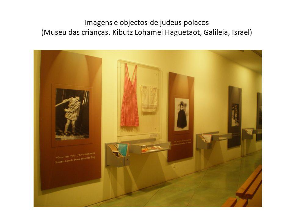 Imagens e objectos de judeus polacos (Museu das crianças, Kibutz Lohamei Haguetaot, Galileia, Israel)
