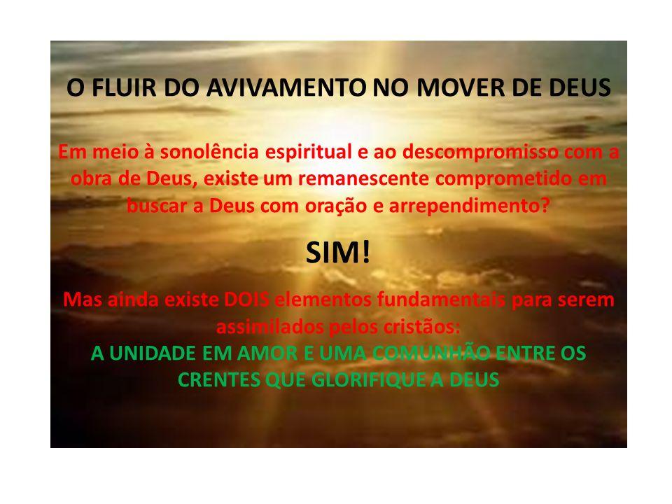 O FLUIR DO AVIVAMENTO NO MOVER DE DEUS Em meio à sonolência espiritual e ao descompromisso com a obra de Deus, existe um remanescente comprometido em