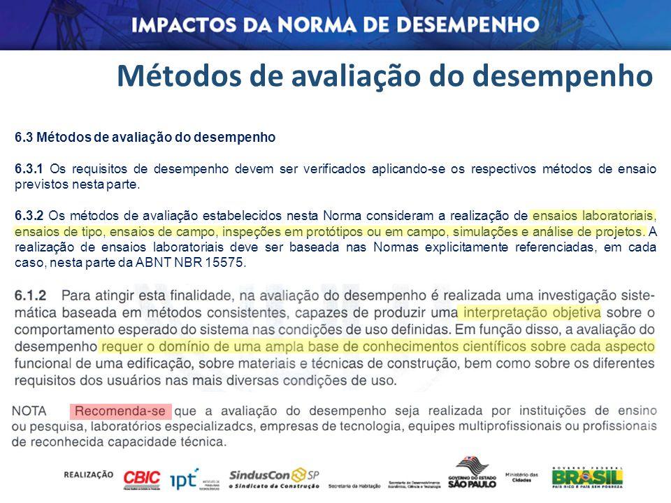 Métodos de avaliação do desempenho 6.3 Métodos de avaliação do desempenho 6.3.1 Os requisitos de desempenho devem ser verificados aplicando-se os resp