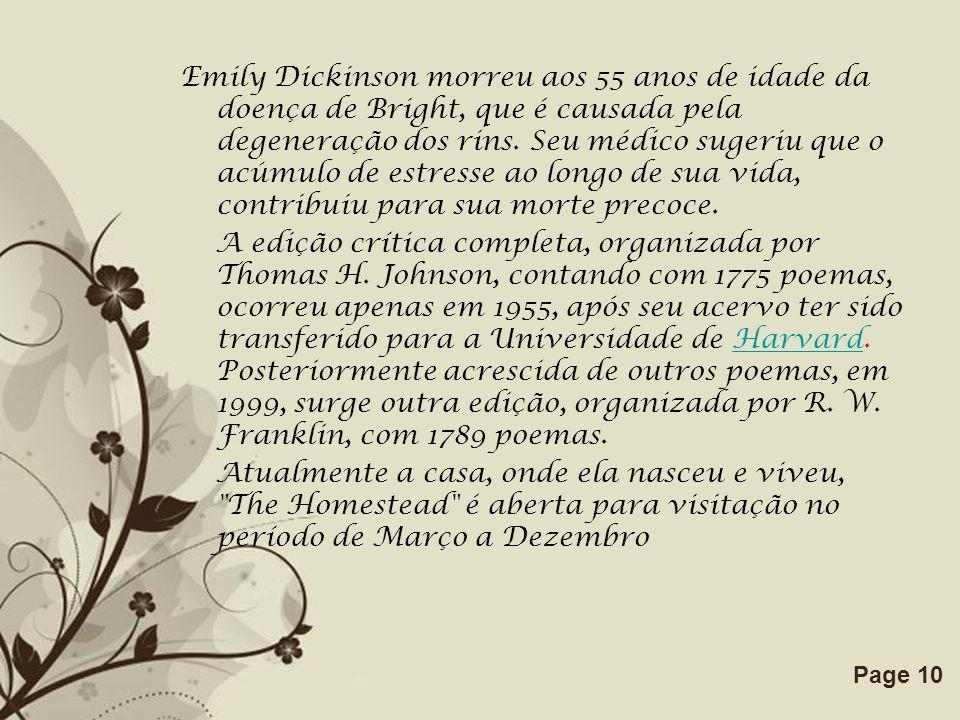 Free Powerpoint TemplatesPage 10 Emily Dickinson morreu aos 55 anos de idade da doença de Bright, que é causada pela degeneração dos rins. Seu médico