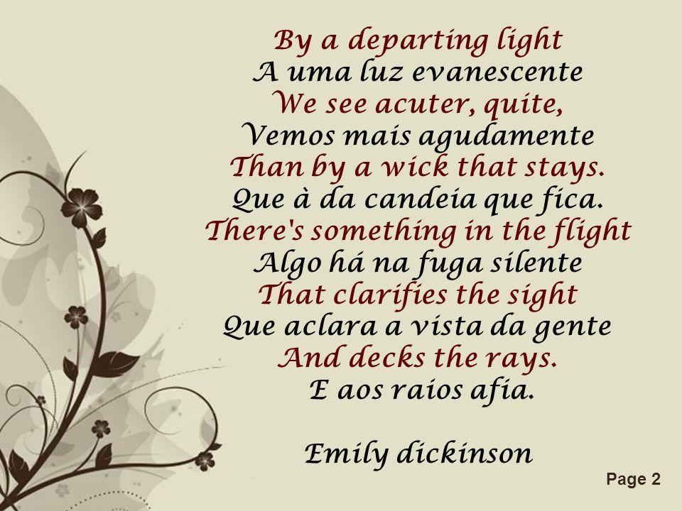 Free Powerpoint TemplatesPage 3 Início da vida de Emily Dickinson Emily Dickinson nasceu em Amherst, Massachusetts, Estados Unidos, a 10 de dezembro de 1830, e faleceu em 15 de maio de 1886.