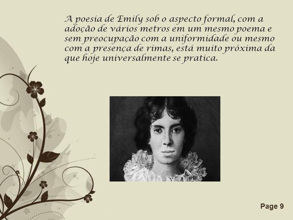 Free Powerpoint TemplatesPage 9 A poesia de Emily sob o aspecto formal, com a adoção de vários metros em um mesmo poema e sem preocupação com a unifor