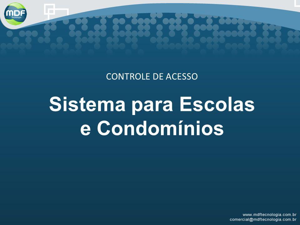 Sistema para Escolas e Condomínios CONTROLE DE ACESSO