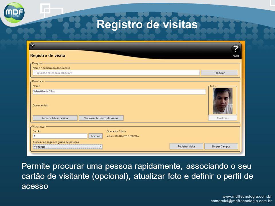 Registro de visitas Permite procurar uma pessoa rapidamente, associando o seu cartão de visitante (opcional), atualizar foto e definir o perfil de acesso