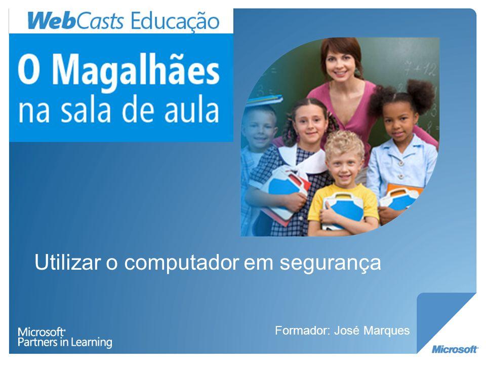 Utilizar o computador em segurança Formador: José Marques