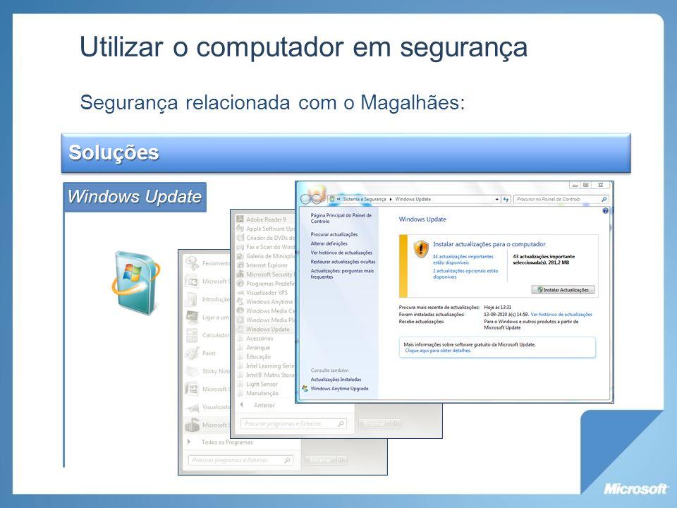 Utilizar o computador em segurança Segurança relacionada com o Magalhães: Soluções Windows Update Firewall;