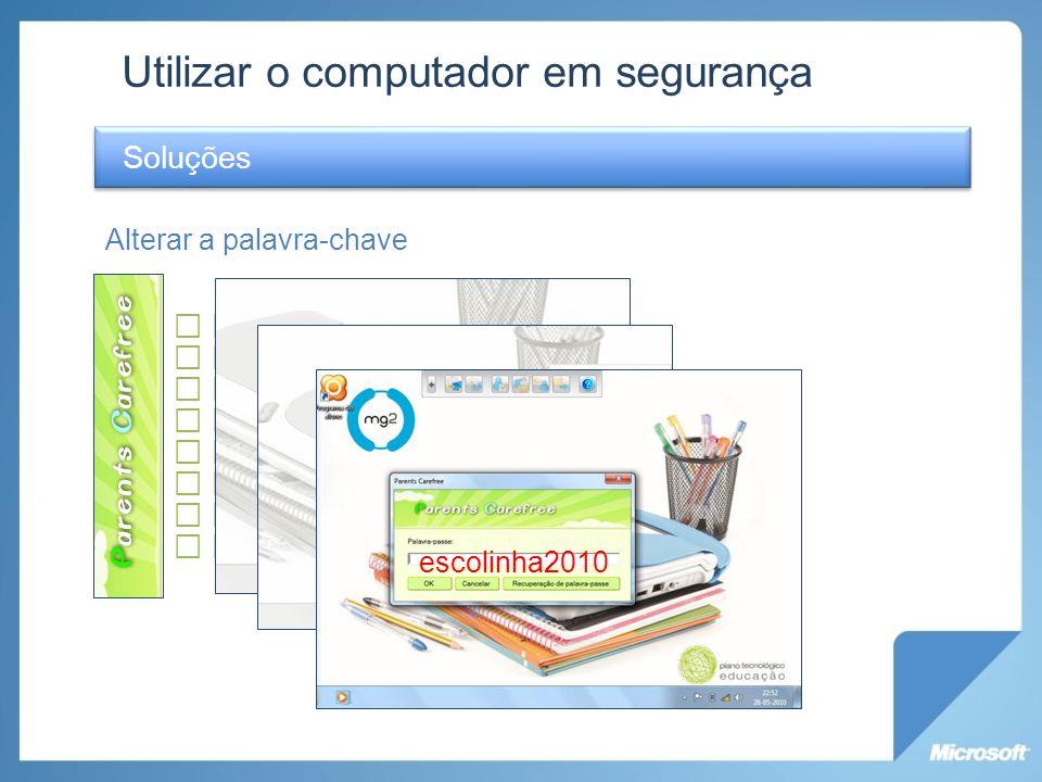 Utilizar o computador em segurança Soluções Controlo Parental Alterar a palavra-chave escolinha2010