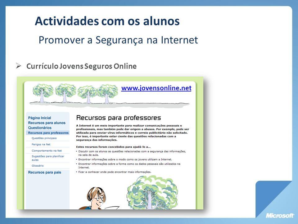 Actividades com os alunos Currículo Jovens Seguros Online Promover a Segurança na Internet www.jovensonline.net