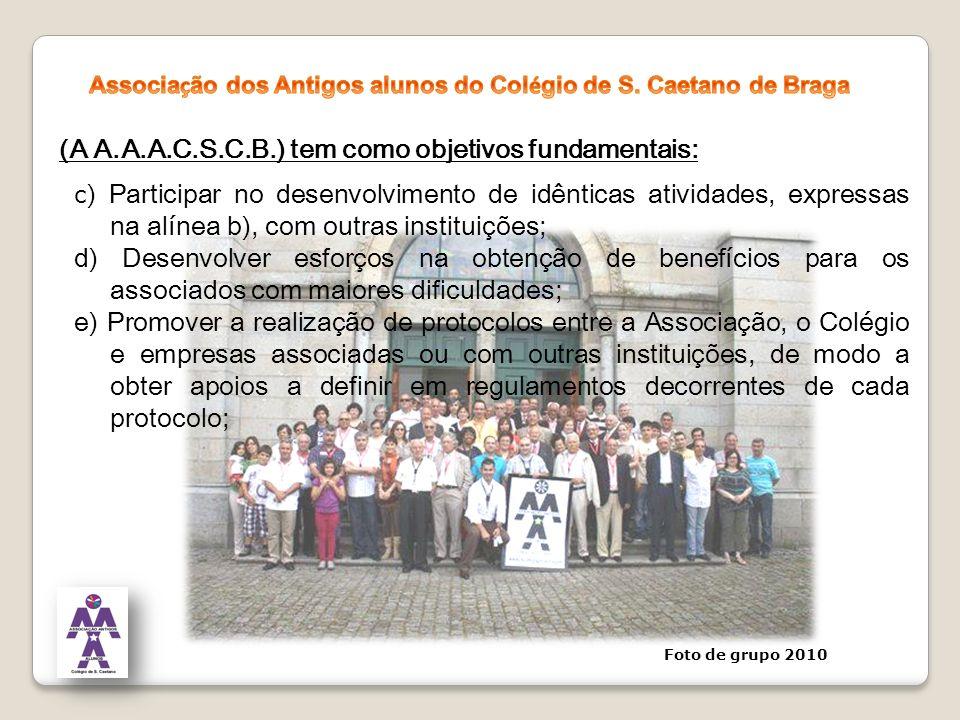 (A A.A.A.C.S.C.B.) tem como objetivos fundamentais: c ) Participar no desenvolvimento de idênticas atividades, expressas na alínea b), com outras inst