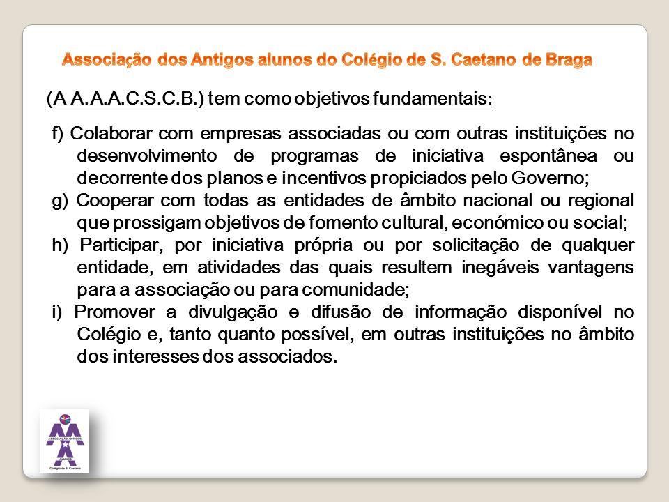 (A A.A.A.C.S.C.B.) tem como objetivos fundamentais : f) Colaborar com empresas associadas ou com outras instituições no desenvolvimento de programas d
