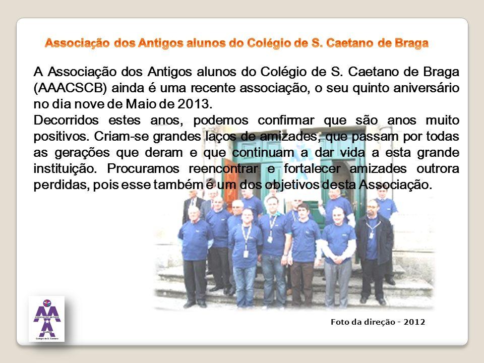 A Associação dos Antigos alunos do Colégio de S. Caetano de Braga (AAACSCB) ainda é uma recente associação, o seu quinto aniversário no dia nove de Ma