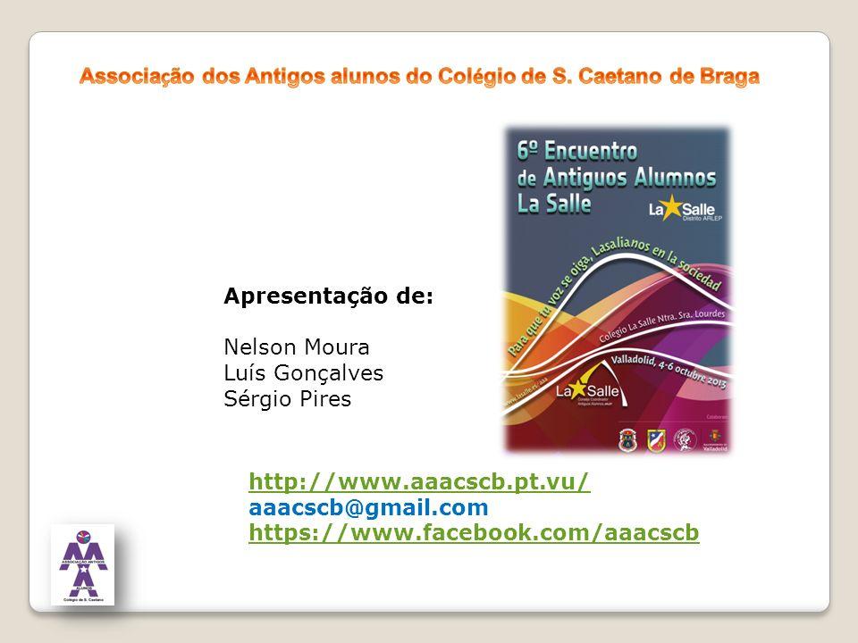 Apresentação de: Nelson Moura Luís Gonçalves Sérgio Pires http://www.aaacscb.pt.vu/ aaacscb@gmail.com https://www.facebook.com/aaacscb