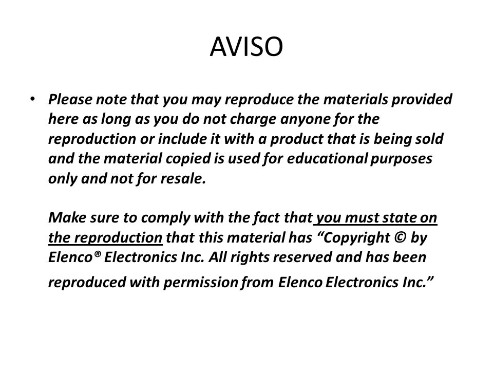 AVISO Please note that you may reproduce the materials provided here as long as you do not charge anyone for the reproduction or include it with a product that is being sold and the material copied is used for educational purposes only and not for resale.