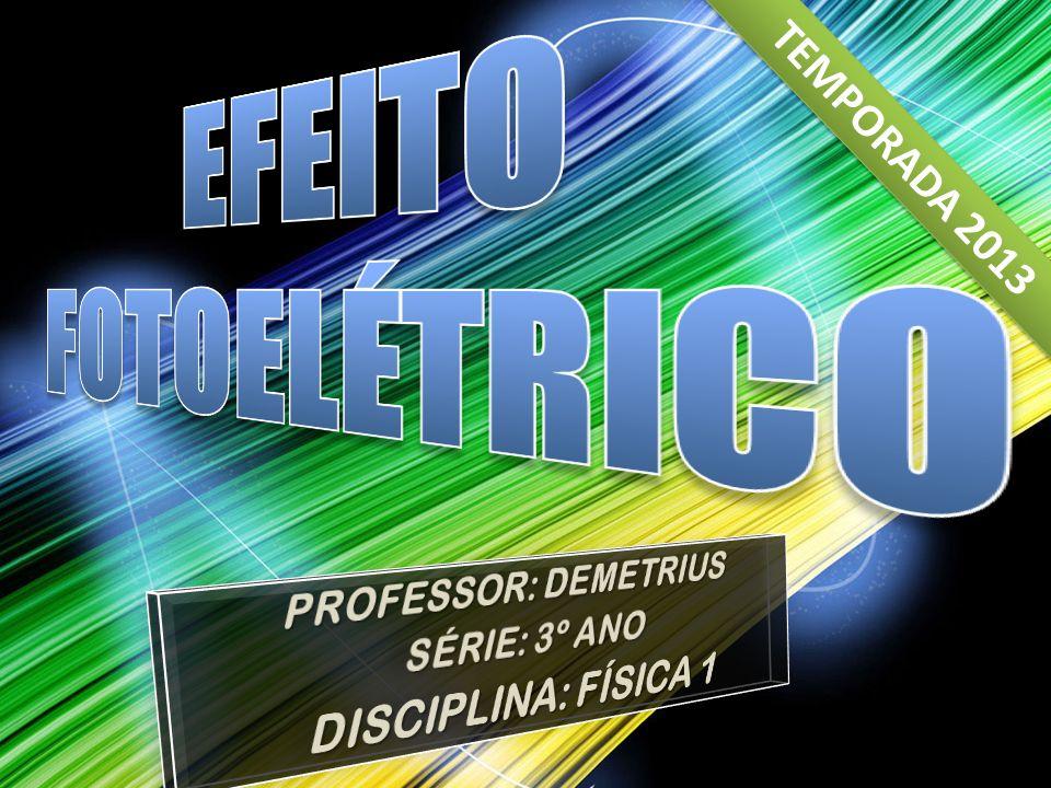 O Efeito Fotoelétrico foi estudado por Albert Einstein, conseguindo, por esses estudos, um Prêmio Nobel.