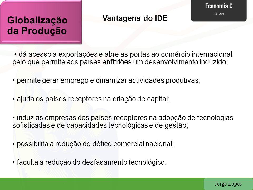 Jorge Lopes dá acesso a exportações e abre as portas ao comércio internacional, pelo que permite aos países anfitriões um desenvolvimento induzido; pe
