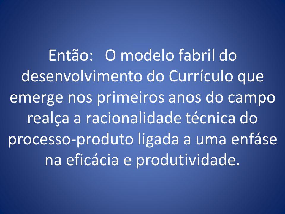 A gestão científica do ensino e o currículo.