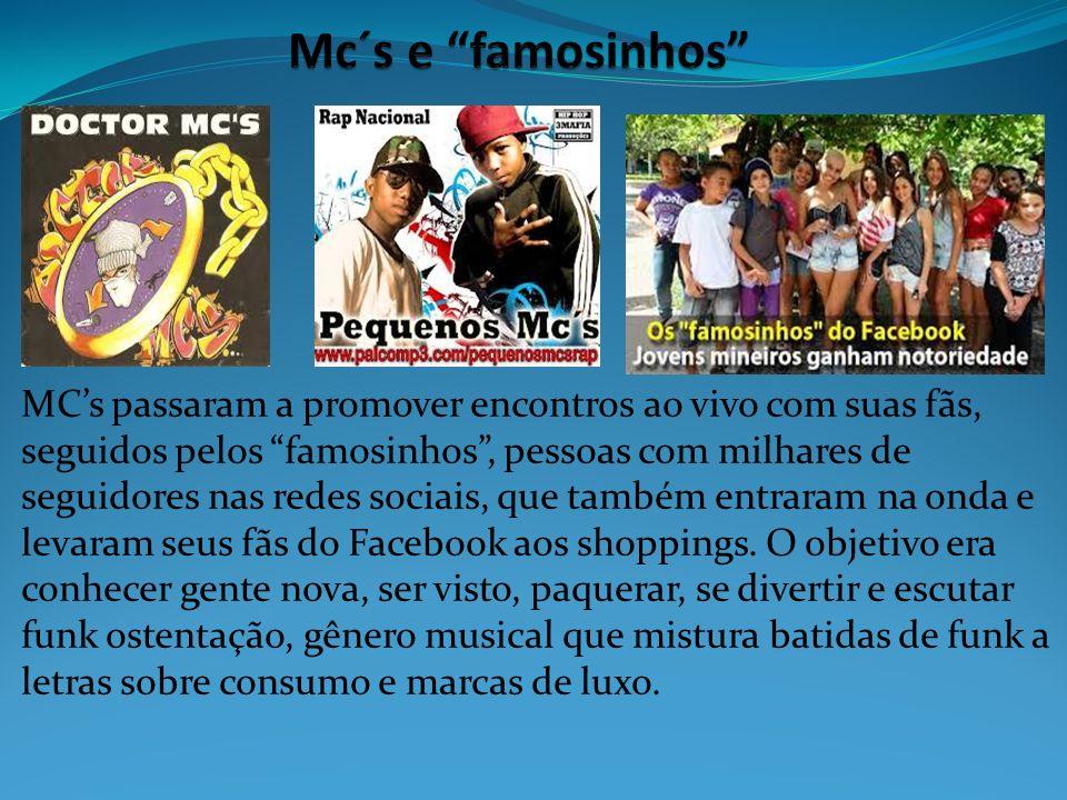MCs passaram a promover encontros ao vivo com suas fãs, seguidos pelos famosinhos, pessoas com milhares de seguidores nas redes sociais, que também en