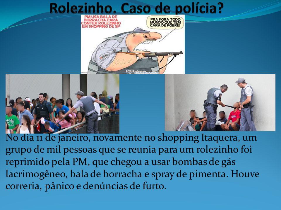 No dia 11 de janeiro, novamente no shopping Itaquera, um grupo de mil pessoas que se reunia para um rolezinho foi reprimido pela PM, que chegou a usar