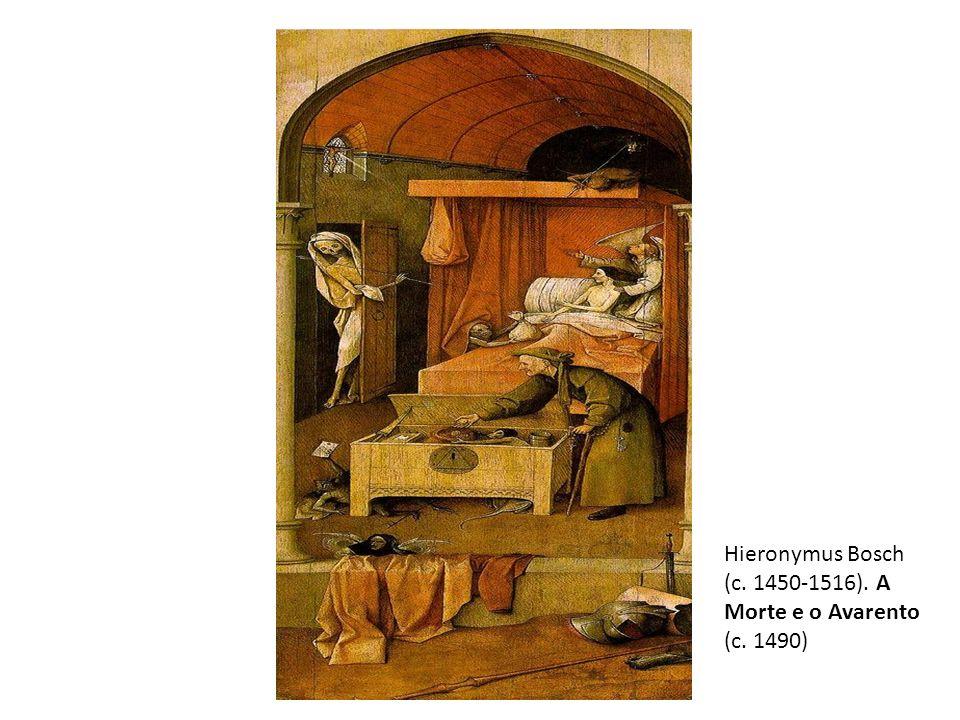 Hieronymus Bosch (c. 1450-1516). A Morte e o Avarento (c. 1490)