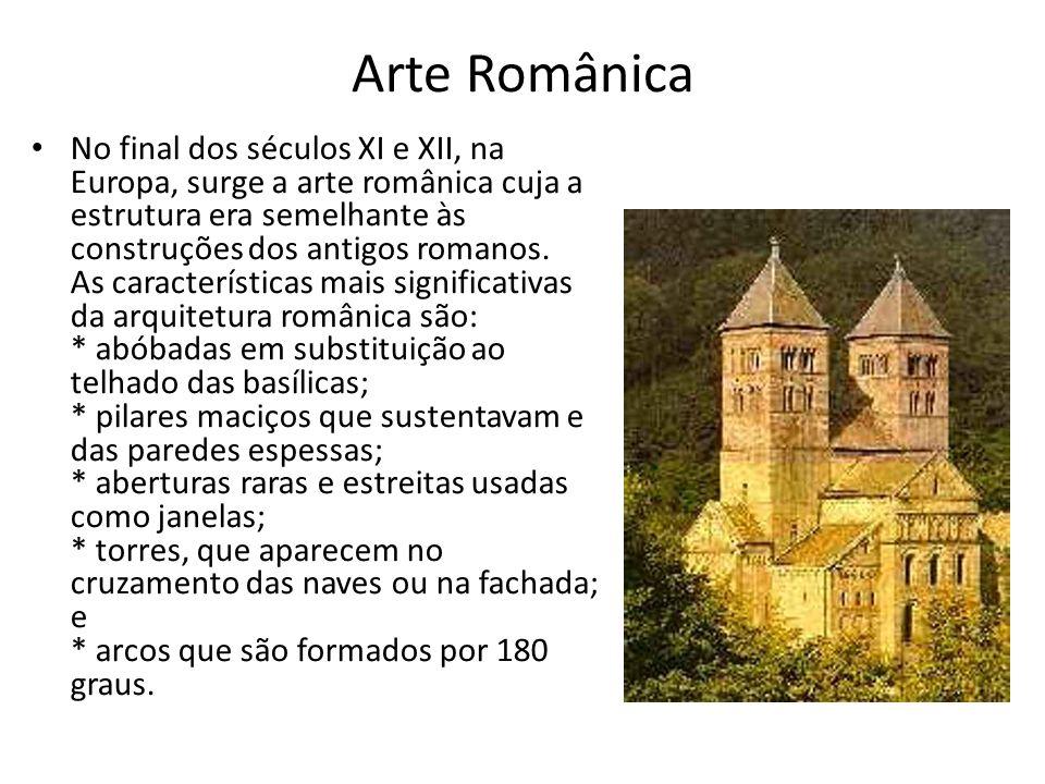 Arte Românica No final dos séculos XI e XII, na Europa, surge a arte românica cuja a estrutura era semelhante às construções dos antigos romanos. As c