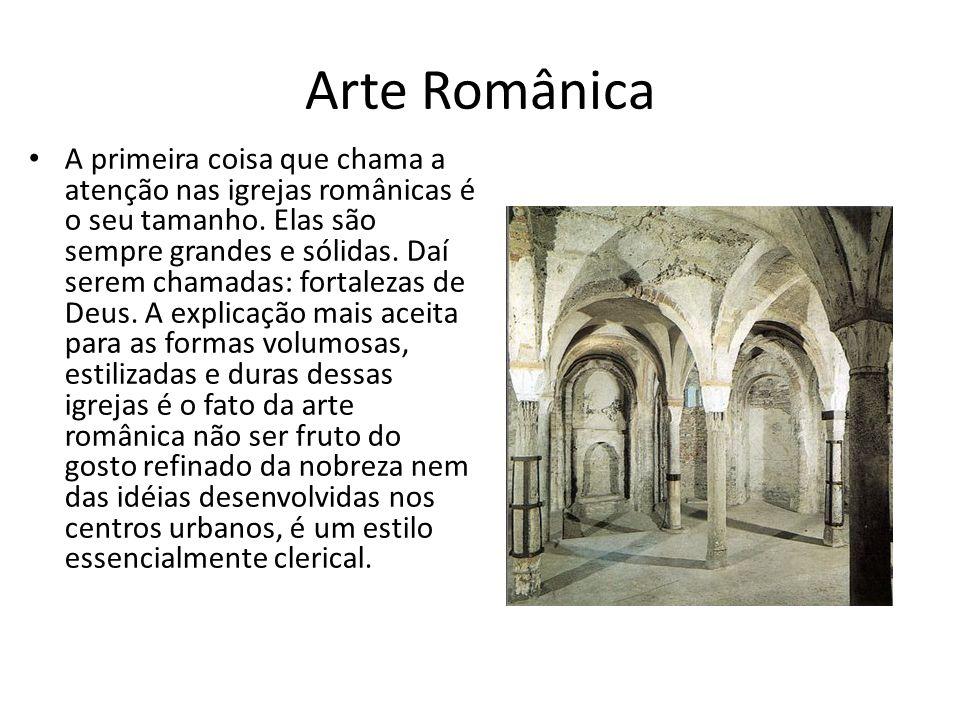 Arte Românica A primeira coisa que chama a atenção nas igrejas românicas é o seu tamanho. Elas são sempre grandes e sólidas. Daí serem chamadas: forta