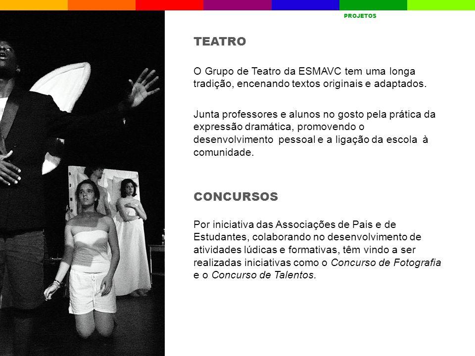 TEATRO A ESCOLAQUEM SOMOSRESULTADOS ESCOLARES AVALIAÇÃO INTERNA GESTÃO CURRICULAR PROJETOSDESAFIOS PROJETOS O Grupo de Teatro da ESMAVC tem uma longa